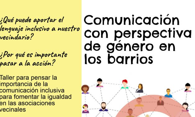 ¿Comunicación inclusiva en las asociaciones vecinales? ¿Mande?