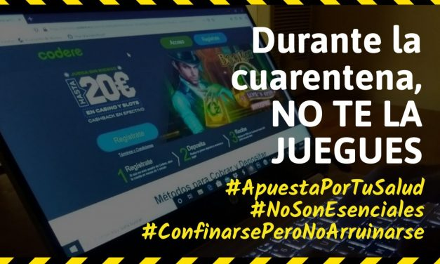 #ApuestaPorTuSalud: campaña para prevenir la ludopatía durante la cuarentena del Covid-19